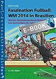 Faszination Fußball Spezial: WM 2014 in Brasilien: Aktuelle fächerübergreifende Materialien zum...