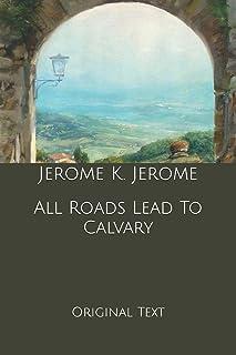 All Roads Lead To Calvary: Original Text