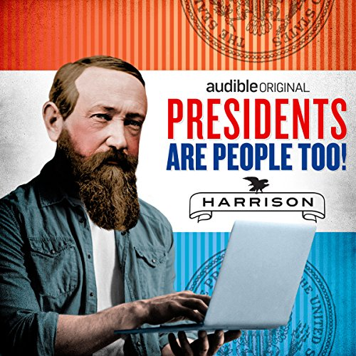 Ep. 17: Benjamin Harrison (Presidents Are People Too) audiobook cover art
