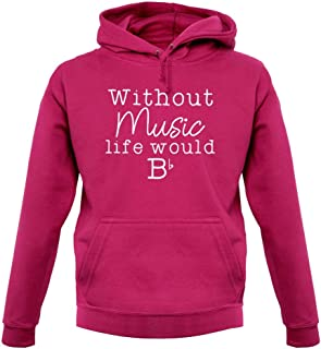 Without Music Life Would B Flat - Unisex Hoodie - 12 Colours