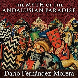 The Myth of the Andalusian Paradise audiobook cover art