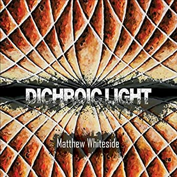 Matthew Whiteside: Dichroic Light