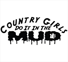 CCI Country Girls Do It in The Mud Funny Decal Vinyl Sticker|Cars Trucks Vans Walls Laptop| Black |3 x 7.5 in|CCI942
