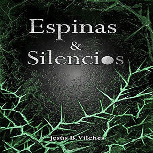 Espinas y Silencios [Thorns and Silences] audiobook cover art