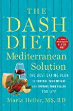 The DASH Diet Mediterranean Solution: The Best Eating Plan to Control Your Weight and..