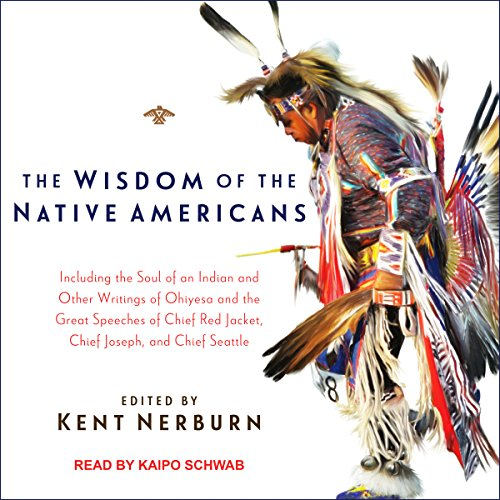 The Wisdom of the Native Americans audiobook cover art