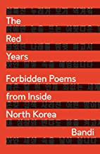 The Red Years: Forbidden Poems from Inside North Korea