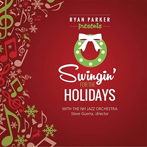 Swingin' for the Holidays von N.H. Jazz Orchestra, Ryan Parker & Stephen Guerra