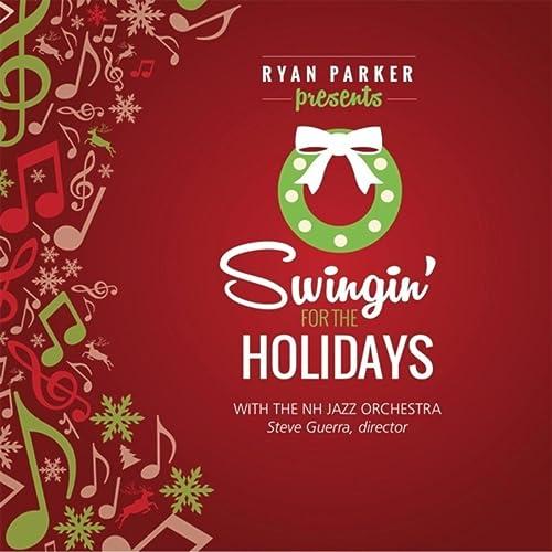 Swingin' for the Holidays von N.H. Jazz Orchestra, Ryan Parker & Stephen Guerra