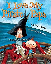 I Love My Pirate Papa Laura Leuck