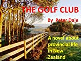 The Golf Club (Provincial Life in New Zealand) (English Edition)