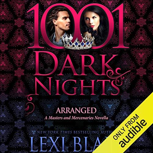 Arranged: A Masters and Mercenaries Novella - 1001 Dark Nights