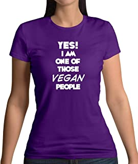 Yes! I Am One of Those Vegan People - Womens T-Shirt - 13 Colours
