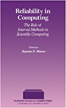 Reliability in Computing: The Role of Interval Methods in Scientific Computing (Perspectives in Computing Book 19)