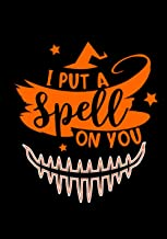 I Put A Spell On You: Halloween Notebook For Note Taking | Black And Orange Cover | Halloween Illustration Witches, Pumpki...