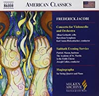 Concerto for Violoncello and Orchestra / Sabbath Evening Service / Hagiographa by JACOBI (2004-11-16)