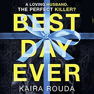 Best Day Ever                   By:                                                                                                                                 Kaira Rouda                               Narrated by:                                                                                                                                 Graham Halstead,                                                                                        Amy McFadden                      Length: 7 hrs and 55 mins     97 ratings     Overall 4.1