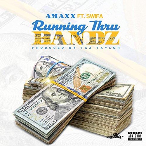 Running Thru Bandz (feat. Swifa) [Explicit]