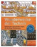 Wunderwerke der Technik: Spektakuläre Querschnitte zeigen, wie die Dinge funktionieren. Der...