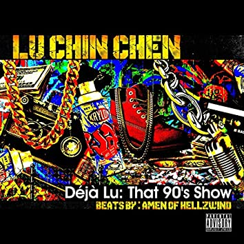 Deja Lu: That 90's Show