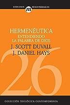 Hermenéutica: Entendiendo la Palabra de Dios (Coleccion Teologica Contemporanea: Estudios Ministeriales) (Spanish Edition)