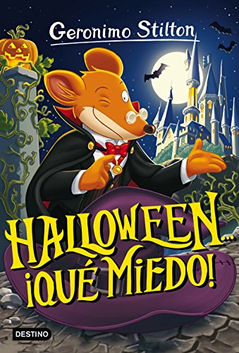 Halloween... ¡qué miedo!: Geronimo Stilton 25 ¡Todos los trucos para organizar tu fiesta de Halloween! (Spanish Edition)