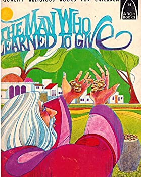 Paperback The Man Who Learned to Give (Arch Books) Book