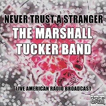 Never Trust A Stranger (Live)