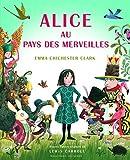 Alice au pays des merveilles by Emma Chichester Clark (2010-08-26) - Gallimard Jeunesse - 26/08/2010