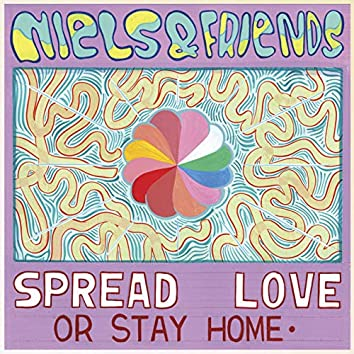 Spread Love or Stay Home