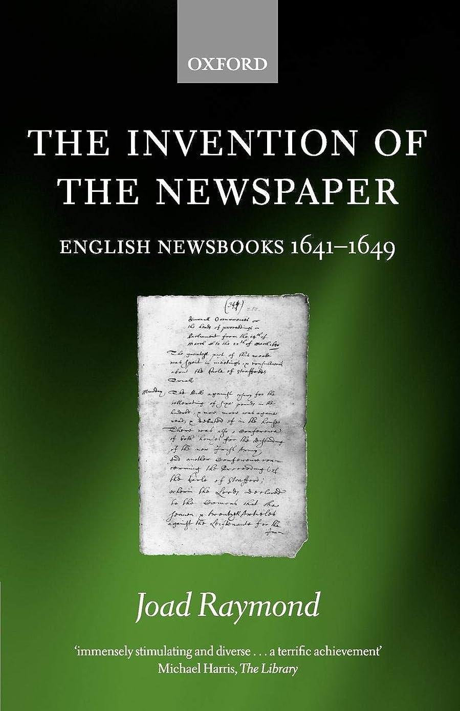 司教北西運動The Invention Of The Newspaper: English Newsbooks, 1641-1649
