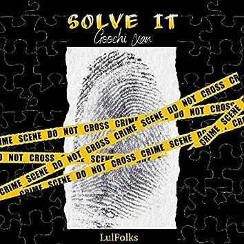 Solve It x Goochi Xan