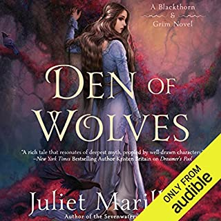 Den of Wolves     Blackthorn & Grim, Book 3              By:                                                                                                                                 Juliet Marillier                               Narrated by:                                                                                                                                 Natalie Gold,                                                                                        Nick Sullivan,                                                                                        Scott Aiello,                   and others                 Length: 16 hrs and 17 mins     1,138 ratings     Overall 4.8