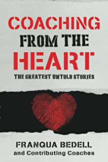Coaching From the Heart: The Greatest Untold Stories