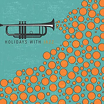 Holidays with Jazz - Music for the Summer Period of 2019