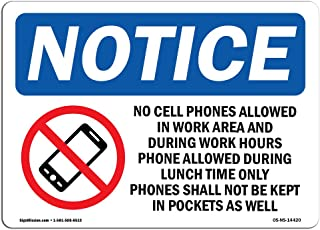 OSHA Notice Sign - No Cell Phones Allowed in Work | Rigid Plastic Sign | Protect Your Business, Construction Site, Warehouse & Shop Area | Made in The USA