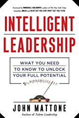 Intelligent Leadership: What You Need to Know to Unlock Your Full Potential Paperback