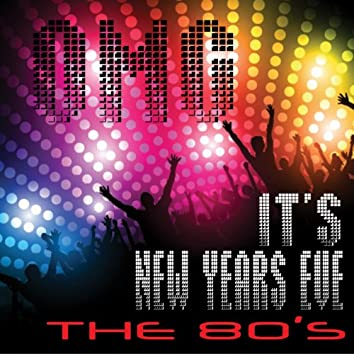 OMG It's New Years Eve - The 80's