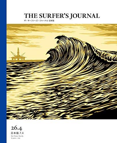 THE SURFER'S JOURNAL 26.4 (ザ・サーファーズ・ジャーナル) 日本版 7.4号 (2017年10月号)の詳細を見る
