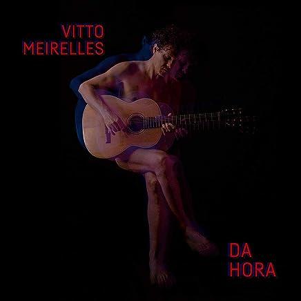 Vitto Meirelles - Da Hora (2019) LEAK ALBUM