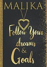 Malika Follow Your Dreams & Goals: Personalized Name Journal for Women & Girls Named Malika Gift Idea  Cute Dreams Tracker...
