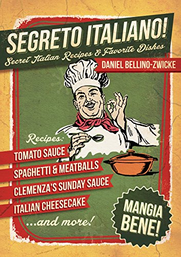 Segreto Italiano: Secret Italian Recipes & Favorite Dishes ...... Italian Cookbook
