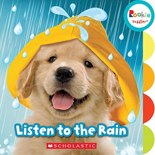 Listen to the Rain (Rookie Toddler)