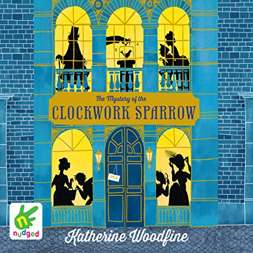 The Mystery of the Clockwork Sparrow audiobook cover art