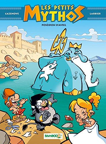 Les Petits Mythos - tome 04: Poséidon d'avril