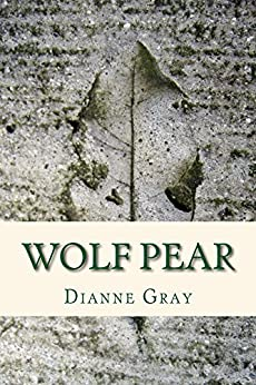 [Dianne Gray]のWolf Pear (English Edition)