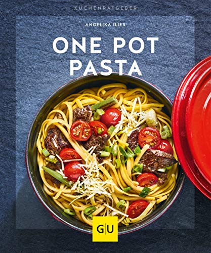 One Pot Pasta (GU KüchenRatgeber) (German Edition)