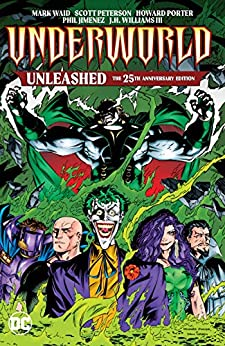 Underworld Unleashed: The 25th Anniversary Edition (Underworld Unleashed (1995)) by [Mark Waid, Paul Kupperberg, Alan Grant, Roger Stern, Howard Porter, Phil Jimenez, J.H. Williams, Brian Stelfreeze]