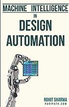 Machine Intelligence in Design Automation