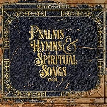 Psalms, Hymns & Spiritual Songs, Vol. I
